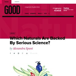 Which Naturals Are Backed By Serious Science? - Lifestyle