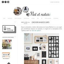 Nat et nature, le blog: Concevoir un mur de cadres