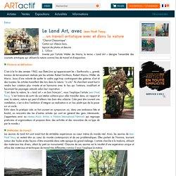 Land Art, l'art dans la nature: définition et techniques