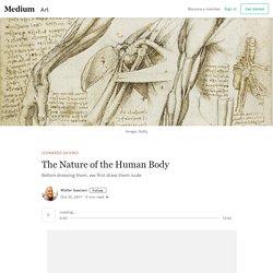 The Nature of the Human Body – Leonardo da Vinci