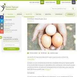 Santé Nature Innovation - Combien d'œufs par jour