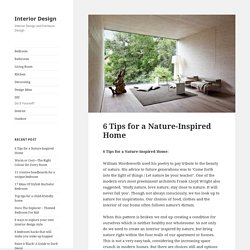 6 Tips for a Nature-Inspired Home : Interior Design