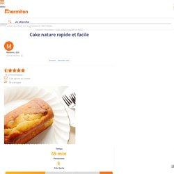 Cake nature rapide et facile : Recette de Cake nature rapide et facile