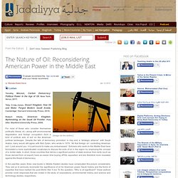The Nature of Oil: Reconsidering American Power in the Middle East