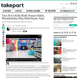 Toys 'R Us: Kids Think Nature Stinks, Would Rather Play With Plastic Toys