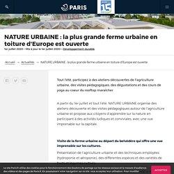 NATURE URBAINE : la plus grande ferme urbaine en toiture d'Europe est ouverte - Mairie du 15e
