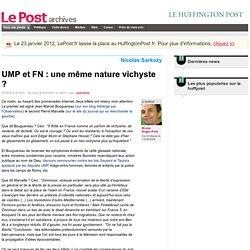 UMP et FN : une même nature vichyste ? - Bruno Roger-Petit sur LePost.fr