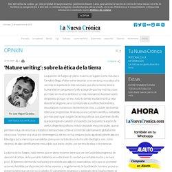'Nature writing': sobre la ética de la tierra