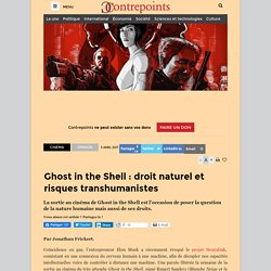Ghost in the Shell : droit naturel et risques transhumanistes