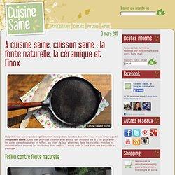 A cuisine saine, cuisson saine : la fonte naturelle, la céramique et l'inox