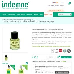 Lotion naturelle anti acné, anti-imperfections - Format voyage - Indemne