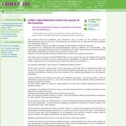 Lutter naturellement contre les puces et les insectes Non aux produits toxiques, Il est possible de se passer de produits(...)