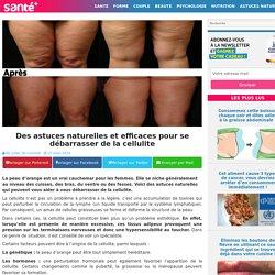 Des astuces naturelles et efficaces pour se débarrasser de la cellulite
