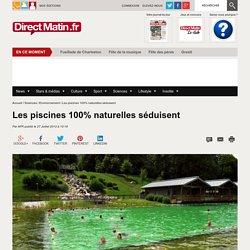 Les piscines 100% naturelles séduisent