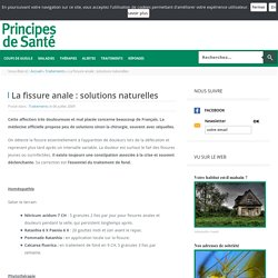 La fissure anale : solutions naturelles - Traitements - Principes de Santé