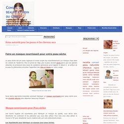 Soins naturels pour les peaux et les cheveux secs-conseil-beauté