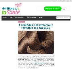 4 remèdes naturels pour fortifier les cheveux
