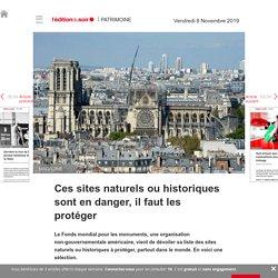 Ces sites naturels ou historiques sont en danger, il faut les protéger - Edition du soir Ouest France - 08/11/2019