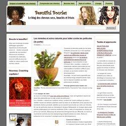 Les remèdes et soins naturels pour lutter contre les pellicules (3e partie) - Beautiful Boucles Beautiful Boucles: Soin, beauté et coiffure des cheveux secs, bouclés et frisés