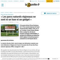"""""""Les parcs naturels régionaux ne sont ni un luxe ni un gadget"""""""