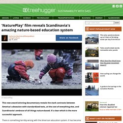 'NaturePlay' film reveals Scandinavia's amazing nature-based education system