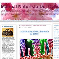 Manual Naturista Del Cancer: El cloruro de cesio / DMSO Protocolo de