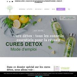 Cure détox : tous les conseils essentiels pour la réussir - Vanessa Lopez Naturopathe Énergéticienne à Paris et Courbevoie