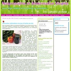 Naturopathie et Alimentation Vivante : Nouvelles utilisations du jus d'herbe de blé