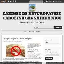 Manger sans gluten : mode d'emploi - Cabinet de Naturopathie Caroline Gagnaire à Nice