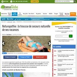 Naturopathie : la trousse de secours naturelle de vos vacances
