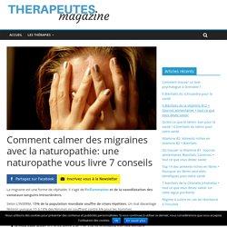 Comment calmer des migraines avec la naturopathie: une naturopathe vous livre 7 conseils - Therapeutes magazine