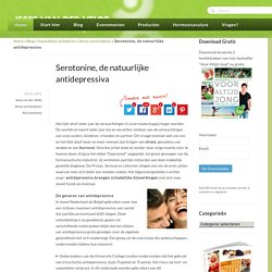 Serotonine, de natuurlijke antidepressiva