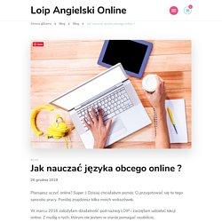 Jak nauczać języka obcego online ? - Loip Angielski Online