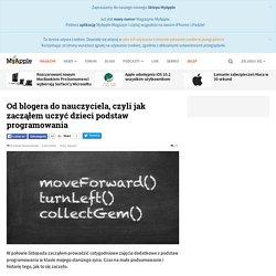 Od blogera do nauczyciela, czyli jak zacząłem uczyć dzieci podstaw programowania - MyApple.pl