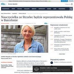 Nauczycielka ze Strzelec będzie reprezentowała Polskę w Barcelonie - nto.pl