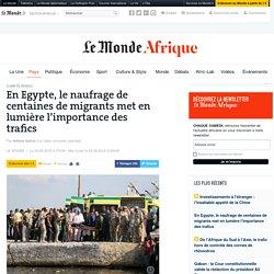 En Egypte, le naufrage de centaines de migrants met en lumière l'importance des trafics