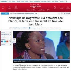 Naufrage de migrants : «Si c'étaient des Blancs, la terre entière serait en train de trembler»