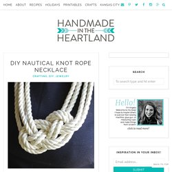 DIY Nautical Knot Rope Necklace - Handmade in the Heartland