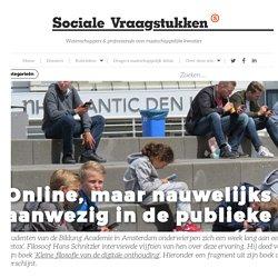 Online, maar nauwelijks meer aanwezig in de publieke ruimte – Sociale Vraagstukken
