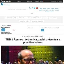 TNB à Rennes : Arthur Nauzyciel présente sa première saison