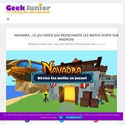 Navadra : le jeu vidéo qui réenchante les maths dispo sur Android