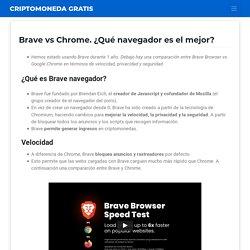 Brave vs Chrome ✅ ¿Qué navegador es mejor? Comparativa y resultado