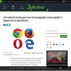 Así está la lucha por ser el navegador más rápido y ligero en tu escritorio