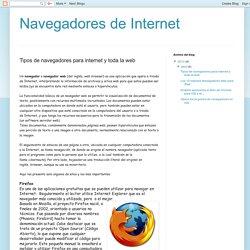 Navegadores de Internet: Tipos de navegadores para internet y toda la web