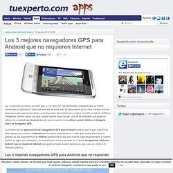Los 3 mejores navegadores GPS para Android que no requieren Internet