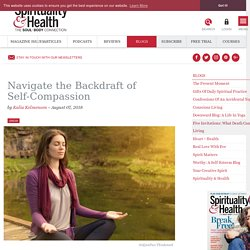 Navigate the Backdraft of Self-Compassion