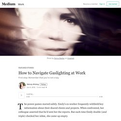 How to Navigate Gaslighting at Work – Featured Stories