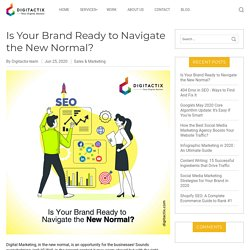 Is Your Brand Ready to Navigate the New Normal? - Online Marketing Company