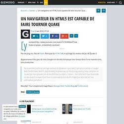 Un navigateur en HTML5 est capable de faire tourner Quake - Gizm