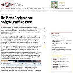 The Pirate Bay lance son navigateur anti-censure